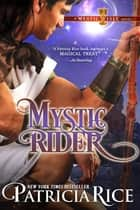 Mystic Rider - A Mystic Isle Novel ebook by Patricia Rice