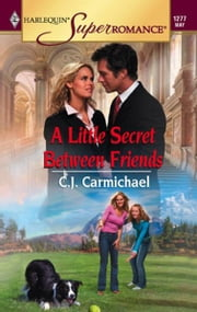 A Little Secret Between Friends ebook by C.J. Carmichael