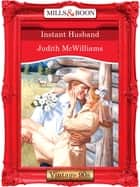 Instant Husband (Mills & Boon Vintage Desire) ebook by Judith McWilliams