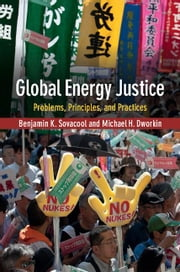 Global Energy Justice: Problems, Principles, and Practices ebook by Sovacool, Benjamin K.