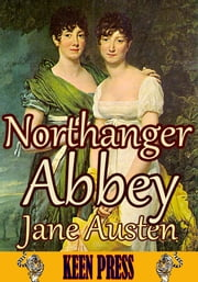 Northanger Abbey: The Timeless Classic Novel - (With over 45 Illustrations and Audiobook Link) ebook by Jane Austen