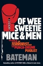 Of Wee Sweetie Mice and Men ebook by Bateman, Bateman