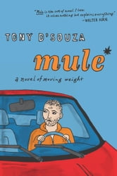 Mule - A Novel of Moving Weight ebook by Tony D'Souza