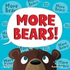 More Bears! ebook by Kenn Nesbitt, Troy Cummings