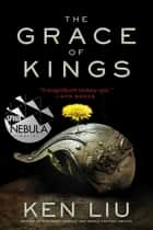 The Grace of Kings ebook by