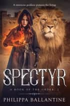 Spectyr ebook by Philippa Ballantine