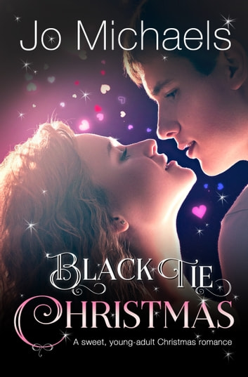 Black-Tie Christmas: A Sweet, Young-Adult Christmas Romance ebook by Jo Michaels
