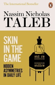Skin in the Game - Hidden Asymmetries in Daily Life ebook by Nassim Nicholas Taleb