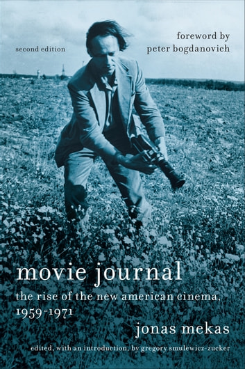 Movie Journal - The Rise of New American Cinema, 1959-1971 ebook by Jonas Mekas
