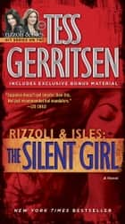 The Silent Girl (with bonus short story Freaks) - A Rizzoli & Isles Novel ebook by Tess Gerritsen