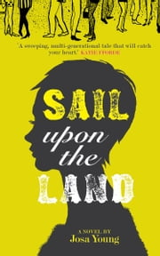 Sail Upon the Land ebook by Josa Young