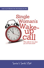 Single Woman's Wake-Up Call ebook by Suntia Smith