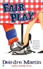 Fair Play eBook by Deirdre Martin