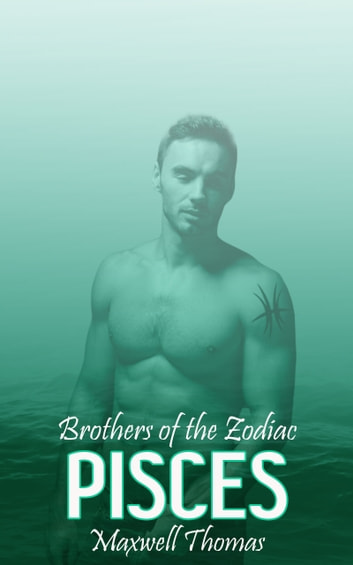 Brothers of the Zodiac: Pisces ebook by Maxwell Thomas