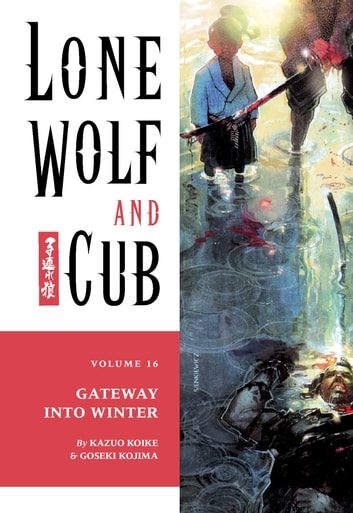 Lone Wolf and Cub Volume 16: The Gateway into Winter ebook by Kazuo Koike