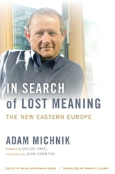 In Search of Lost Meaning - The New Eastern Europe ebook by Adam Michnik