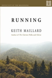 Running: Difficulty at the Beginning Book 1 - Difficulty at the Beginning Book 1 ebook by Keith Maillard