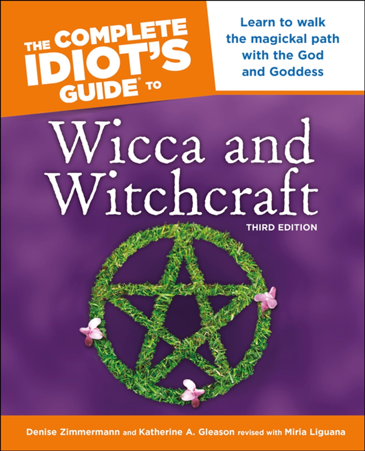 The Complete Idiot's Guide to Wicca and Witchcraft, 3rd Edition eBook by  Denise Zimmerman - 9781101097496 | Rakuten Kobo