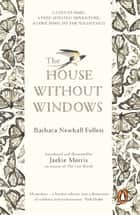 The House Without Windows ebook by Barbara Newhall Follett, Jackie Morris, Jackie Morris