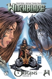 Witchblade Origins Volume 3 ebook by Christina Z, David Wohl, Marc Silvestr, Brian Haberlin, Ron Marz