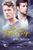 The First Step ebook by Shira Anthony