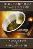 The Magic Bean ebook by Rebecca M. Senese
