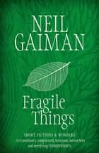 Fragile Things ebook by Neil Gaiman