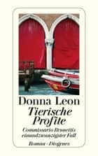 Tierische Profite - Commissario Brunettis einundzwanzigster Fall ebook by Donna Leon