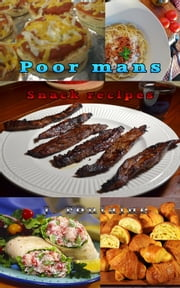 Poor Man's Snack Recipes ebook by Jamie Fontaine
