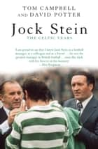 Jock Stein ebook by Tom Campbell,David Potter
