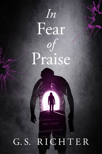 In Fear of Praise ebook by G. S. Richter