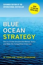 Blue Ocean Strategy, Expanded Edition ebook by W. Chan Kim,Renée A. Mauborgne