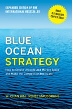 Blue Ocean Strategy, Expanded Edition, How to Create Uncontested Market Space and Make the Competition Irrelevant