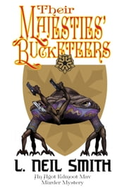 Their Majesties' Bucketeers ebook by L. Neil Smith