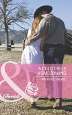 A Cold Creek Homecoming (Mills & Boon Cherish) (The Cowboys of Cold Creek, Book 6) ebook by RaeAnne Thayne