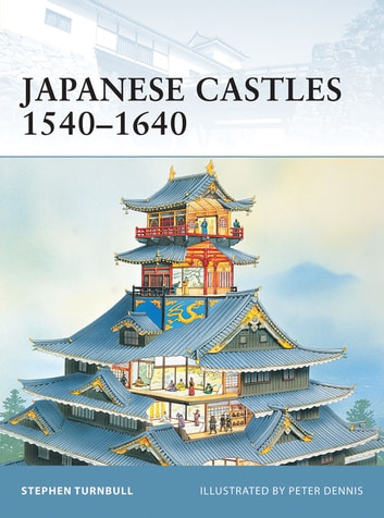 Japanese Castles 1540–1640 ebook by Dr Stephen Turnbull