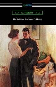 The Selected Stories of O. Henry ebook by O. Henry