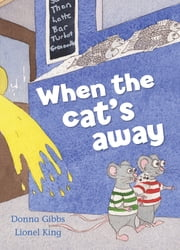 When the Cat's Away ebook by Donna Gibbs