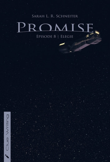 Promise - Episode 8: Elegie ebook by Sarah L. R. Schneiter