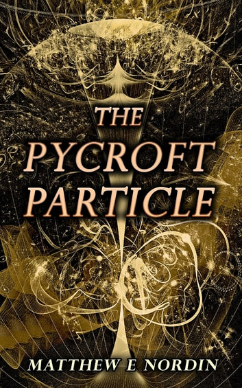 The Pycroft Particle ebook by Matthew E. Nordin