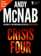 Crisis Four (Nick Stone Book 2): Andy McNab's best-selling series of Nick Stone thrillers - now available in the US, with bonus material