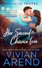 Her Second Chance Love: contains Rocky Mountain Romance / Prom Queen ebook by Vivian Arend, Katee Robert