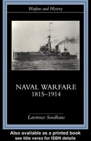 Naval Warfare, 1815-1914 ebook by Sondhaus, Lawrence