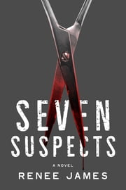 Seven Suspects ebook by Renee James