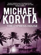 The Cypress House ebook by