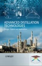 Advanced Distillation Technologies ebook by Anton A. Kiss