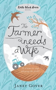 The Farmer Needs A Wife ebook by Janet Gover