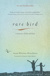 Rare Bird - A Memoir of Loss and Love ebook by Anna Whiston-Donaldson
