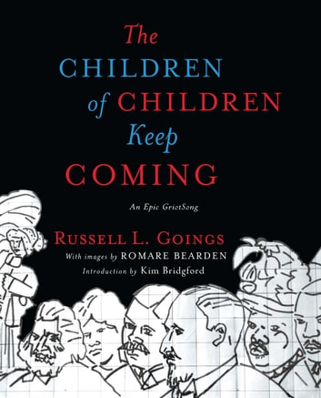 The Children of Children Keep Coming - An Epic Griotsong eBook by Russell L. Goings
