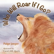 Who Will Roar if I Go? audiobook by Paige Jaeger